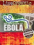 Live Organic: Ebola BioWeapon? [Prepper]