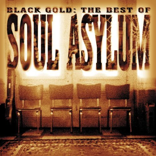 Black Gold: The Best of Soul Asylum by Soul Asylum (2004-10-27) (Black Gold The Best Of Soul Asylum)