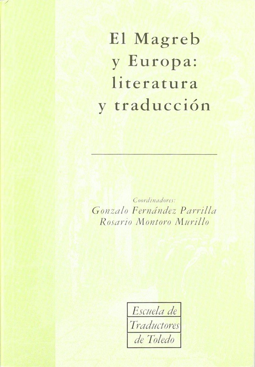 El Magreb y Europa: literatura y traducción ESCUELA DE ...