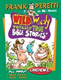 All About Obedience (Mr. Henry's Wild & Wacky Bible Stories Book 1)