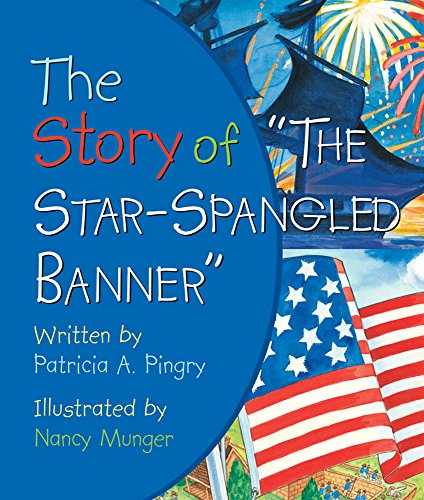 "4TH OF JULY books for kids ages 1 year to 10 - toddler, preschool & school ageThe Story of ""The Star-Spangled Banner"""