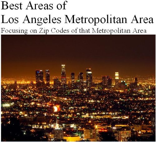 Best Areas of Los Angeles Metropolitan Area (Los Angeles Area Codes And Zip Codes)