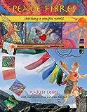 Peace Fibres, Karen Lohn, 0615456111