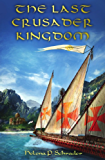 The Last Crusader Kingdom: Dawn of a Dynasty in Twelfth-Century Cyprus