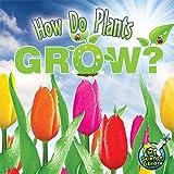 How Do Plants Grow?, Julie K. Lundgren, 1617419230
