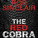 The Red Cobra: James Ryker, Book 1 Audiobook by Rob Sinclair Narrated by Marston York