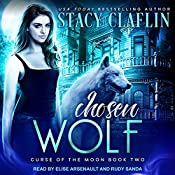 Chosen Wolf: Curse of the Moon Series, Book 2 | Stacy Claflin