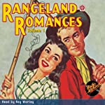 Rangeland Romances, Volume 1 | Marian O'Hearn,RadioArchives.com