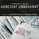 Adressat unbekannt Hörbuch von Kressmann Taylor Gesprochen von: Matthias Brandt, Stephan Schad
