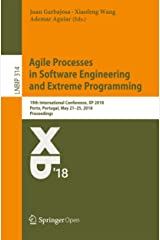 Agile Processes in Software Engineering and Extreme Programming: 19th International Conference, XP 2018, Porto, Portugal, May 21–25, 2018, Proceedings ... Business Information Processing Book 314) Kindle Edition