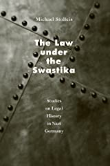 The Law under the Swastika: Studies on Legal History in Nazi Germany Kindle Edition