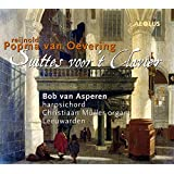 van Oevering: Die Orgel- und Cembalowerke - VI Suittes voor´t Clavier c. 1710