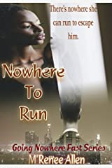 Nowhere To Run: BWWM Romantic Suspense Novel (Going Nowhere Fast Book 1) Kindle Edition