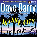 Insane City Audiobook by Dave Barry Narrated by Dave Barry