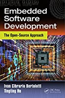 Embedded Software Development: The Open-Source Approach Front Cover