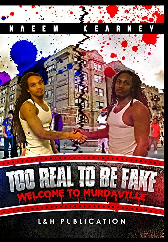 Too Real to be Fake: WELCOME TO MURDAVILLE !!! by [Kearney, Naeem]