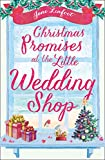 Christmas Promises at the Little Wedding Shop: Celebrate Christmas in Cornwall with this magical romance! (The Little Wedding Shop by the Sea) by  Jane Linfoot in stock, buy online here