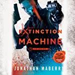 Extinction Machine: The Joe Ledger Novels, Book 5 | Jonathan Maberry