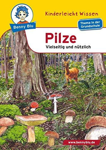 Benny Blu - Pilze: Vielseitig und nützlich (Benny Blu Buch) (German Edition)