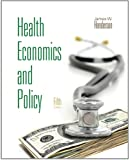Health Economics and Policy (with Economic Applications) (Upper Level Economics Titles)