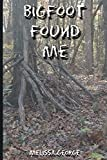 #4: Bigfoot Found Me