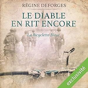 Le diable en rit encore : 1944-1945 (La bicyclette bleue 3) Audiobook