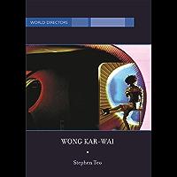 Wong Kar-Wai: Auteur of Time (World Directors) (English Edition)