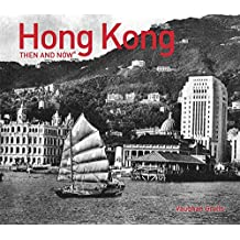 Hong Kong: Then and Now®