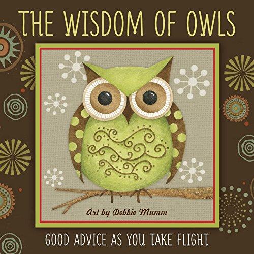(The Wisdom of Owls: Good Advice As You Take Flight)