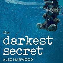 The Darkest Secret: A Novel Audiobook by Alex Marwood Narrated by Beverley A. Crick