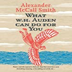 What W. H. Auden Can Do for You: Alexander McCall Smith | Alexander McCall Smith