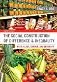 The Social Construction of Difference and Inequality: Race, Class, Gender, and Sexuality