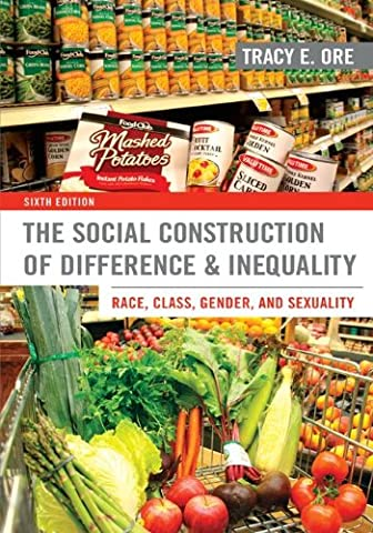The Social Construction of Difference and Inequality: Race, Class, Gender, and Sexuality (Sexuality Education Edition 6th)