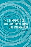 The Handbook of International Loan Documentation: Second Edition