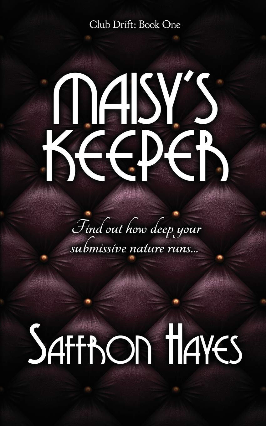Maisy's Keeper: Club Drift, Book One (The Club Drift Series) pdf