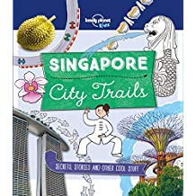 City Trails - Singapore (Lonely Planet Kids)