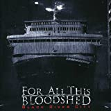 For All This Bloodshed: Black River City (Audio CD)