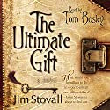 The Ultimate Gift Audiobook by Jim Stovall Narrated by Tom Bosley
