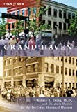 img - for Grand Haven (Then and Now) book / textbook / text book