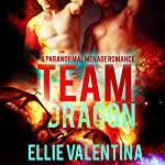 Team: Dragon: Team Shifters, Book 5 | Ellie Valentina