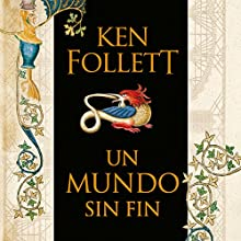 Un mundo sin fin [World Without End]: Saga Los pilares de la Tierra 2 [Pillars of the Earth, Book 2] | Livre audio Auteur(s) : Ken Follett Narrateur(s) : Jordi Boixaderas