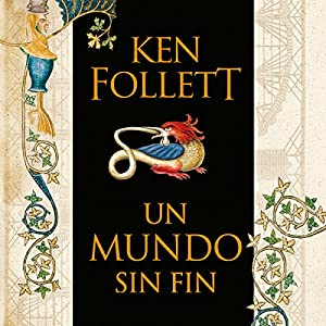 Un mundo sin fin [World Without End]: Saga Los pilares de la Tierra 2 [Pillars of the Earth, Book 2] Audiobook by Ken Follett Narrated by Jordi Boixaderas