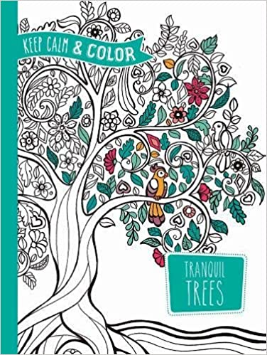 Keep Calm and Color -- Tranquil Trees Coloring Book (Adult Coloring ...