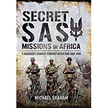 Secret SAS Missions in Africa: C Squadron's Counter-Terrorist Operations 1968–1980
