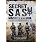 Secret SAS Missions in Africa: C Squadron's Counter-Terrorist Operations 1968–1980