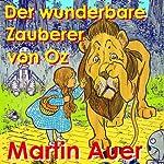 Der wunderbare Zauberer von Oz | Martin Auer
