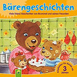Bärengeschichten: Viele kleine Geschichten von Brummel und seinen Freunden