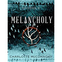 Melancholy: Episode 2 (Book Two of The Cure)