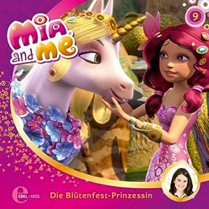 Die Blütenfest-Prinzessin (Mia and Me 9) Hörspiel