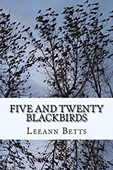 Five and Twenty Blackbirds (By the Numbers Book 4) by [Betts, Leeann]